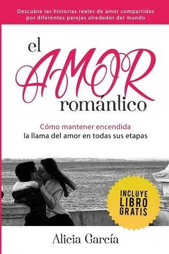 Download El Amor Romántico: Cómo Mantener Encendida La Llama Del Amor En Todas Sus Etapas (Spanish Edition) PDF