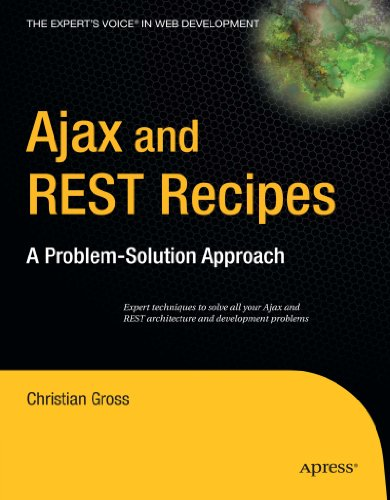 Ajax and REST Recipes: A Problem-Solution Approach (Expert's Voice)