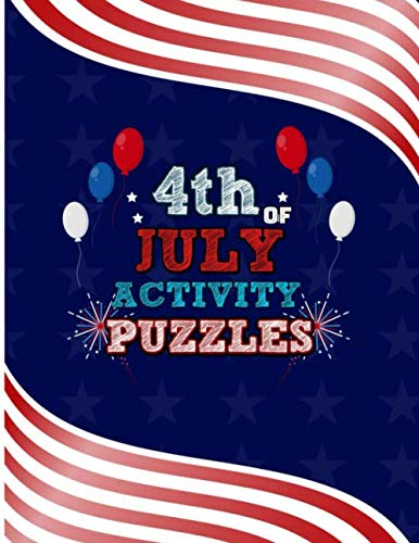 4th Of July Activity Puzzles: Family Fourth Of July Patriotic Activity Book for Kids Adults And Teens. Including United States Mazes, Suduko Puzzle, ... Coloring Pages. Flag Pattern Style (United States Of America Flag Coloring Page)
