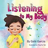 img - for Listening To My Body: A guide to helping kids understand the connection between their sensations (what the heck are those?) and feelings so that they can get better at figuring out what they need. book / textbook / text book