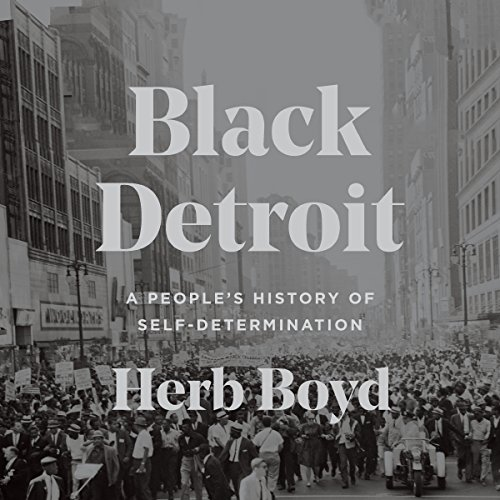 Black Detroit: A People's History of Self-Determination Audiobook [Free Download by Trial] thumbnail