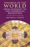 Theories of the World from Antiquity to the Copernican Revolution: Second Revised Edition