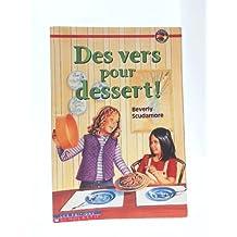 Des vers pour dessert !