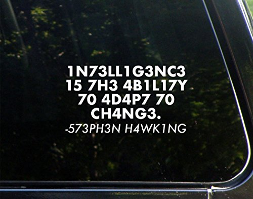 Intelligence Is The Ability To Adapt To Change. (Numerical) - Stephen Hawking - 6-3/4