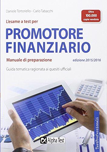 3912575d6e (Scarica) L'esame a test per promotore finanziario. Manuale di preparazione  - Daniele Tortoriello