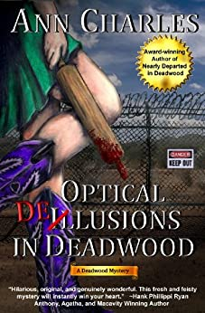 Optical Delusions in Deadwood (Deadwood Humorous Mystery Book 2) by [Charles, Ann]