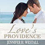 Love's Providence: A Contemporary Christian Romance | Jennifer H. Westall