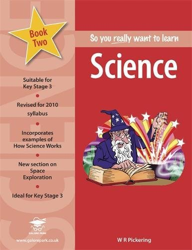 So You Really Want to Learn Science Book 2: A Textbook for ...