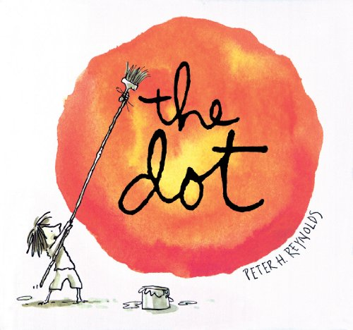The Dot (Creatrilogy) (School Dot)