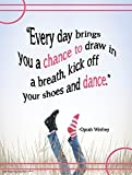 Kick Off Your Shoes and Dance Motivational Educational Laminated Poster Featuring a Quote By Oprah Winfrey