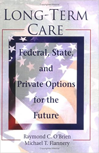 Last ned ebooks google boksøk Long-Term Care: Federal, State, and Private Options for the Future (Haworth Health and Social Policy) by Raymond C O'Brien in Norwegian PDF PDB