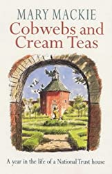 Cobwebs and Cream Teas: Year in the Life of a National Trust House