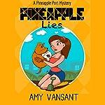 Pineapple Lies: Pineapple Port Mysteries 1 | Amy Vansant