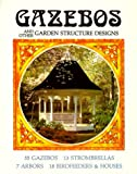 Gazebos and Other Garden Structure Designs, Janet A. Strombeck and Richard H. Strombeck, 091235500X