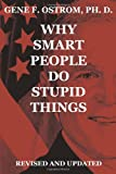 img - for Why Smart People Do Stupid Things: Revised and Updated book / textbook / text book