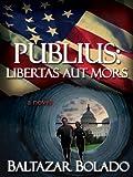 Publius: Libertas Aut Mors by Baltazar Bolado front cover