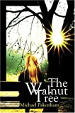 The Walnut Tree, Michael Pakenham, 1424101077