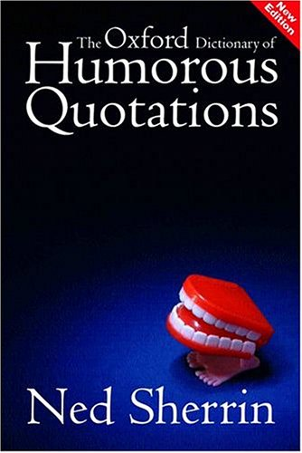 Download The Oxford Dictionary of Humorous Quotations pdf epub