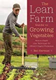 img - for The Lean Farm Guide to Growing Vegetables: More In-Depth Lean Techniques for Efficient Organic Production book / textbook / text book