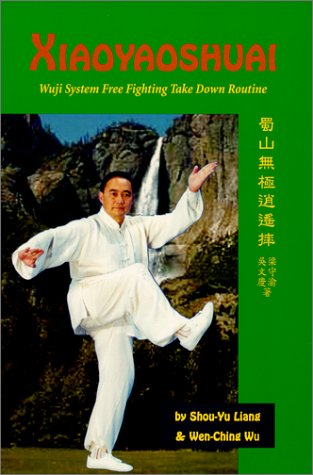 Xiaoyaoshuai : Wuji System Free Fighting Take Down Routine