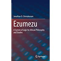 Ezumezu: A System of Logic for African Philosophy and Studies