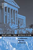 Routing the Opposition: Social Movements, Public Policy, and Democracy (Social Movements, Protest and Contention)