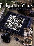 Polymer Clay Extravaganza, Lisa Pavelka, 1581801882