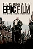 The Return of the Epic Film, Andrew B. R. Elliott, 0748684026