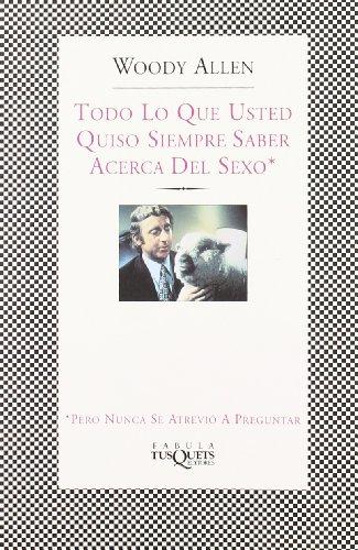 Descargar Libro Todo Lo Que Usted Quiso Siempre Saber Acerca Del Sexo Woody Allen