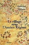 Le village sous l'Ancien Régime par Follain