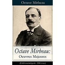 Octave Mirbeau: Oeuvres Majeures (L'édition intégrale - 268 titres): Contes + Pièces de théâtre + Romans + Articles (Le Jardin des supplices, Le Journal ... L'Affaire Dreyfus...) (French Edition)