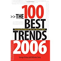 The 100 Best Trends: Emerging Developments You Can't Afford to Ignore