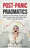 Post-Panic Pragmatics: How You Can Avoid Being Leveled by the Next Financial Panic and Its Aftermath… and Yes, There Will Be One!