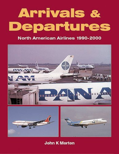 Download Arrivals & Departures: North American Airlines 1990-2000 pdf epub
