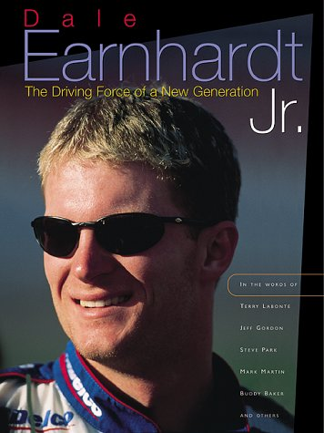 Dale Earnhardt Jr.:  The Driving Force Of A New - Jr Earnhardt Dale Driving