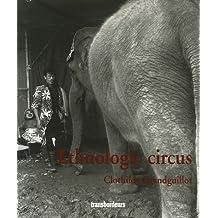 Ethnologic circus, ou, Comment le cirque nous raconte la Mongolie, le Vietnam, l'Indonésie, la France et l'Espagne