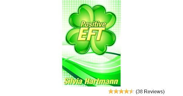 Positive Eft Kindle Edition By Silvia Hartmann Religion