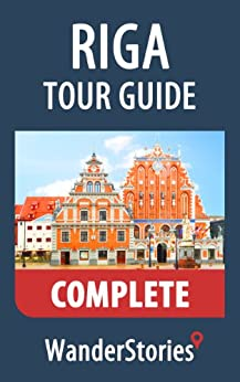 Riga Tour Guide - a travel guide and tour as with the best local guide by [Wander Stories]