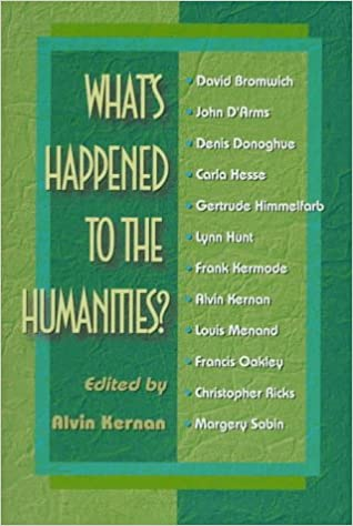 What\'s Happened to the Humanities?: Alvin B. Kernan, William G ...