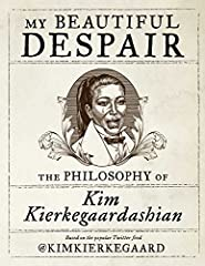 """""""Reflective maxims on life, death, sin, and emptiness, salted with luxury accessories of the Kardashian lifestyle...@KimKierkegaard is dross turned gold, redemption through absurdity in a hundred and forty characters."""" –The New YorkerIn """"the ..."""