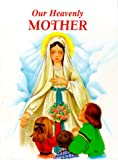 Our Heavenly Mother, Lawrence G. Lovasik, 0899422721