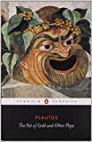 The Pot of Gold and Other Plays, Titus Maccius Plautus, 0140441492