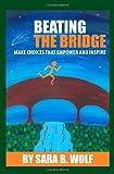Beating the Bridge, Sara B. Wolf, 1450555357