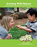Growing with Nature : Supporting Whole-Child Learning in Outdoor Classrooms, Dimensions Educational Research Foundation and Rosenow, Nancy, 0983946507