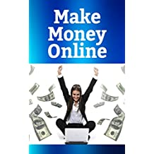 MAKE MONEY ONLINE: How to Make Money Online Through Blogging (Make Money Online, Blogging, Internet Income)