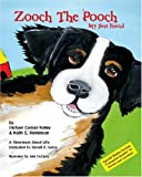 Zooch the Pooch, Michael Conrad Kelley and Keith E. Renninson, 1412065771