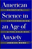 American Science in an Age of Anxiety, Jessica Wang, 0807847496
