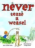 Never Tease a Weasel, Jean Conder Soule, 0375934200