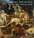 Art Treasures of England: The Regional Collections