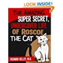The Amazing, Super Secret, Undercover Life of Roscoe the Cat